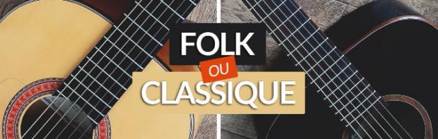 Guitare classique ou folk : quelle différence ?